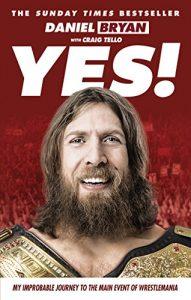 Best Wrestling Books Autobiographies Daniel Bryan