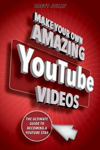 Best Books About YouTube Make Your Own Amazing YouTube Videos
