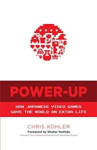 Power-Up How Japanese Video Games Gave the World an Extra Life