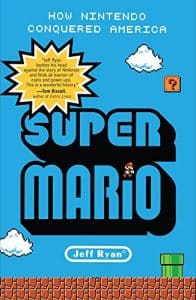 Super Mario How Nintendo Conquered America
