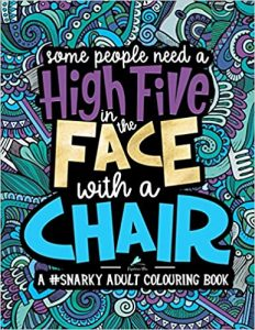 A Snarky Adult Colouring Book